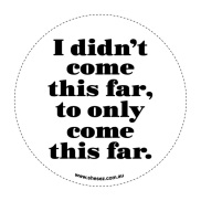 she_sez_decal-collection_i_didnt_come_this_far